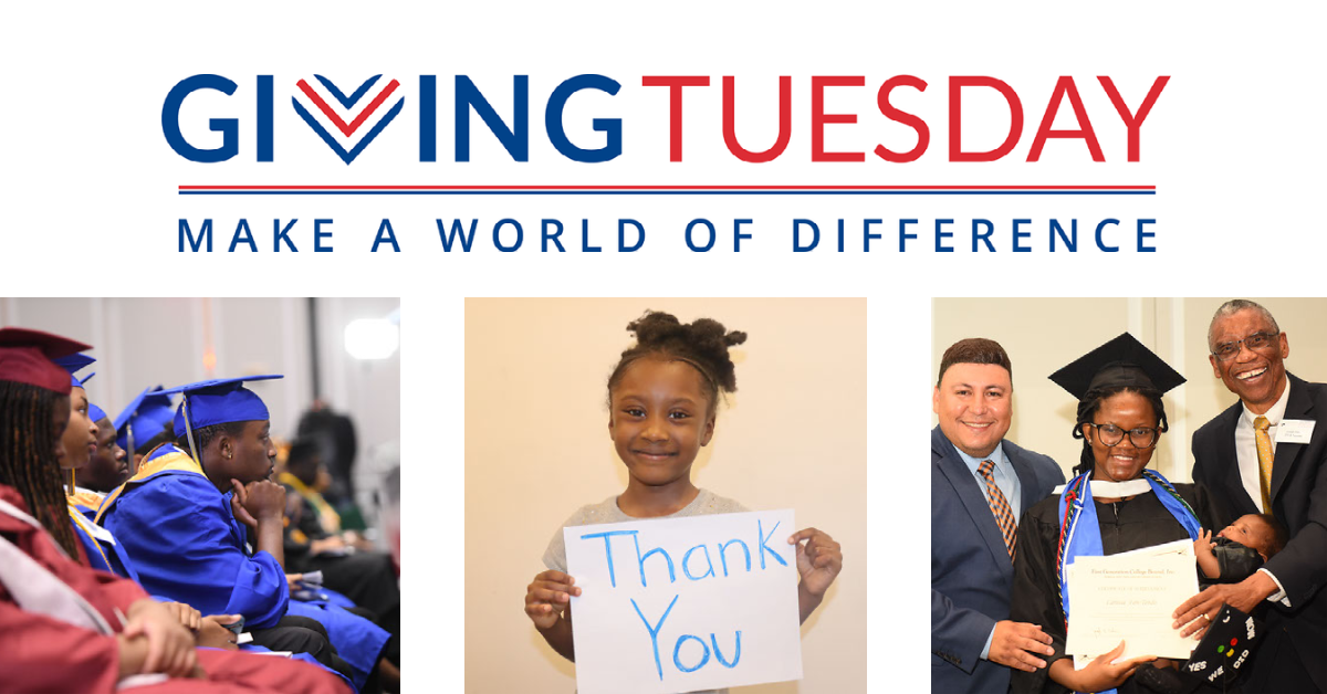 This #GivingTuesday, We Need Your Support! We know this is a challenging and uncertain time for everyone. First Generation College Bound works each day—before, during, and after this crisis—to inspire low-income and first-generation youth to achieve their social and economic success by providing advice, encouragement, and support to obtain a college degree.